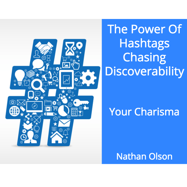 The Power of Hashtags Chasing Discoverability | Your Charisma