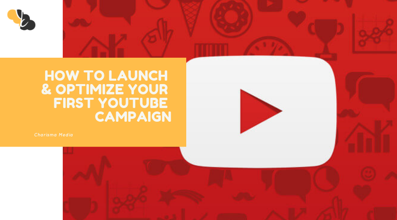 How to Launch & Optimize Your First Youtube Campaign in 10 Easy Steps