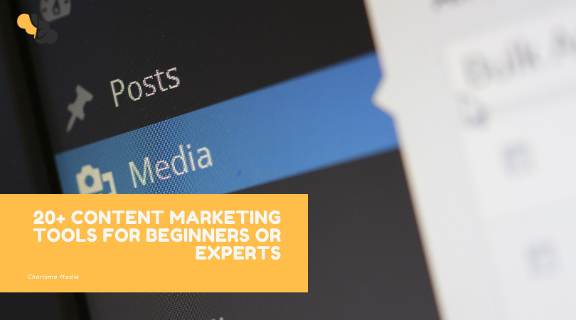 20+ Content Marketing Tools for Beginners or Experts