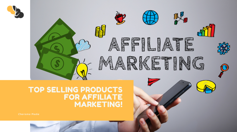 Affiliate Marketing: Best-Selling Products for Affiliate Marketing in 2020 – Top 5!