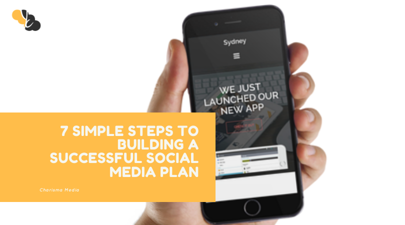 7 Simple Steps To Building a Successful Social Media Plan