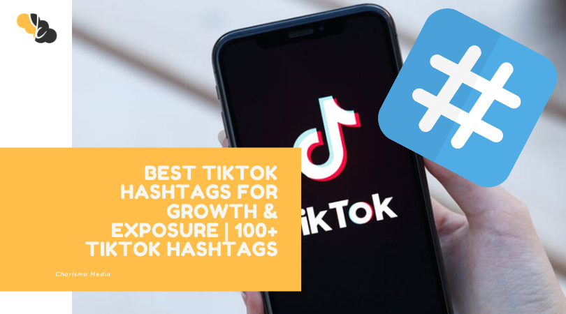 BEST TIKTOK HASHTAGS FOR GROWTH & EXPOSURE | 100+ TikTok Hashtags