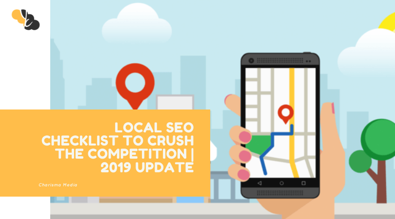 Local SEO Checklist to Crush the Competition | 2019 Update