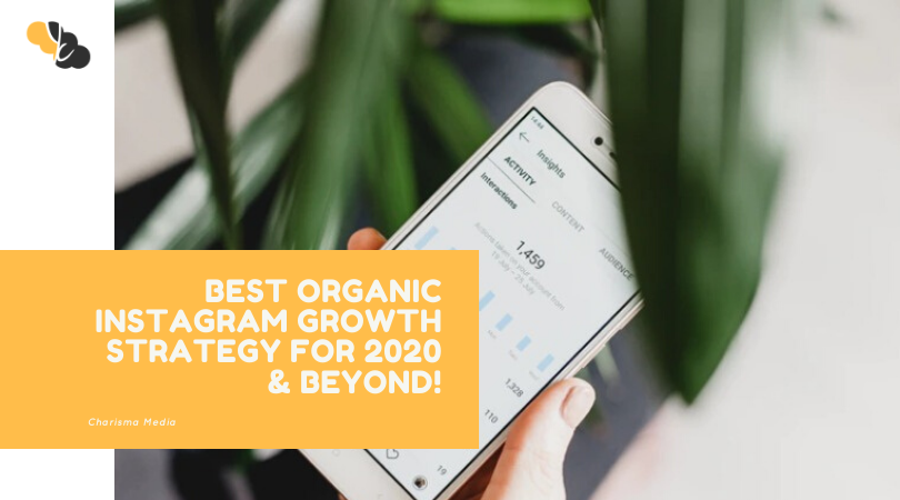 Best Organic Instagram Growth Strategy for 2020 & Beyond!