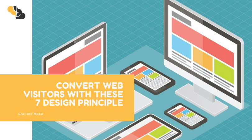 Convert Web Visitors with these 7 Design Principle