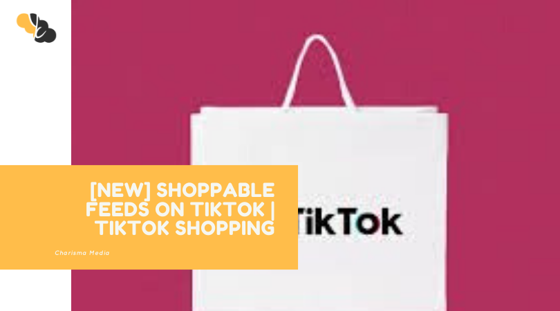 [NEW] Shoppable Feeds on TikTok | TIKTOK SHOPPING