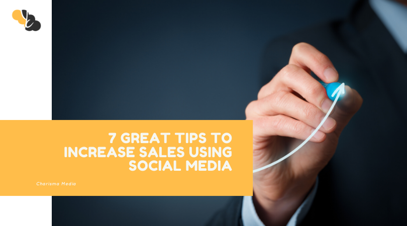 7 Great Tips to Increase Sales Using Social Media