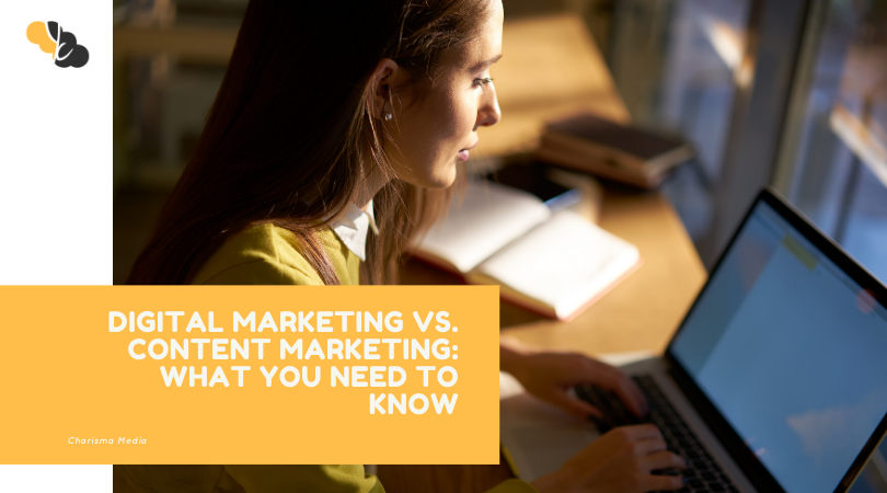 Digital Marketing vs. Content Marketing: What You Need to Know