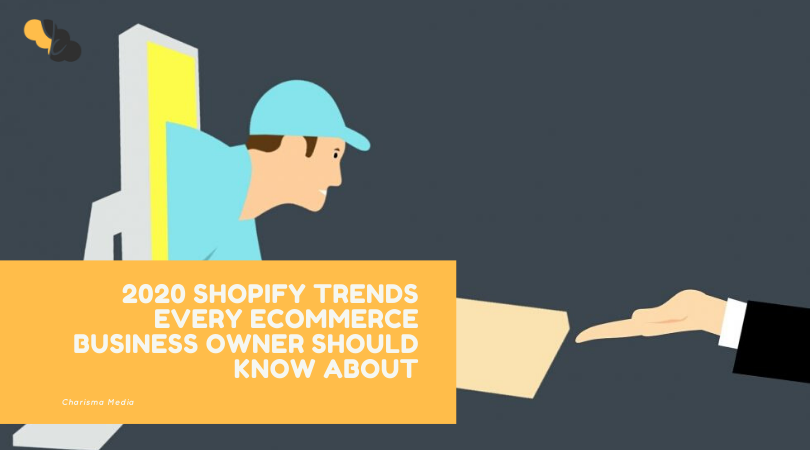 2020 Shopify Trends Every eCommerce Business Owner Should Know About