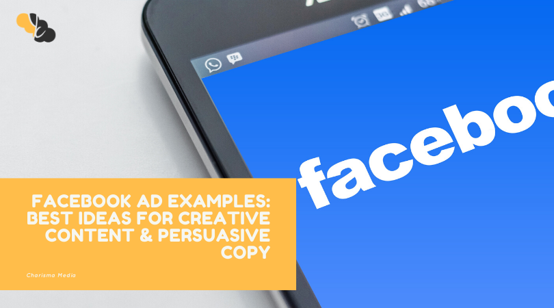 FACEBOOK AD EXAMPLES: BEST IDEAS FOR CREATIVE CONTENT & PERSUASIVE COPY