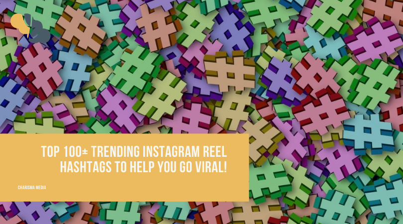 Top 100+ Trending Instagram Reel Hashtags to Help You Go Viral
