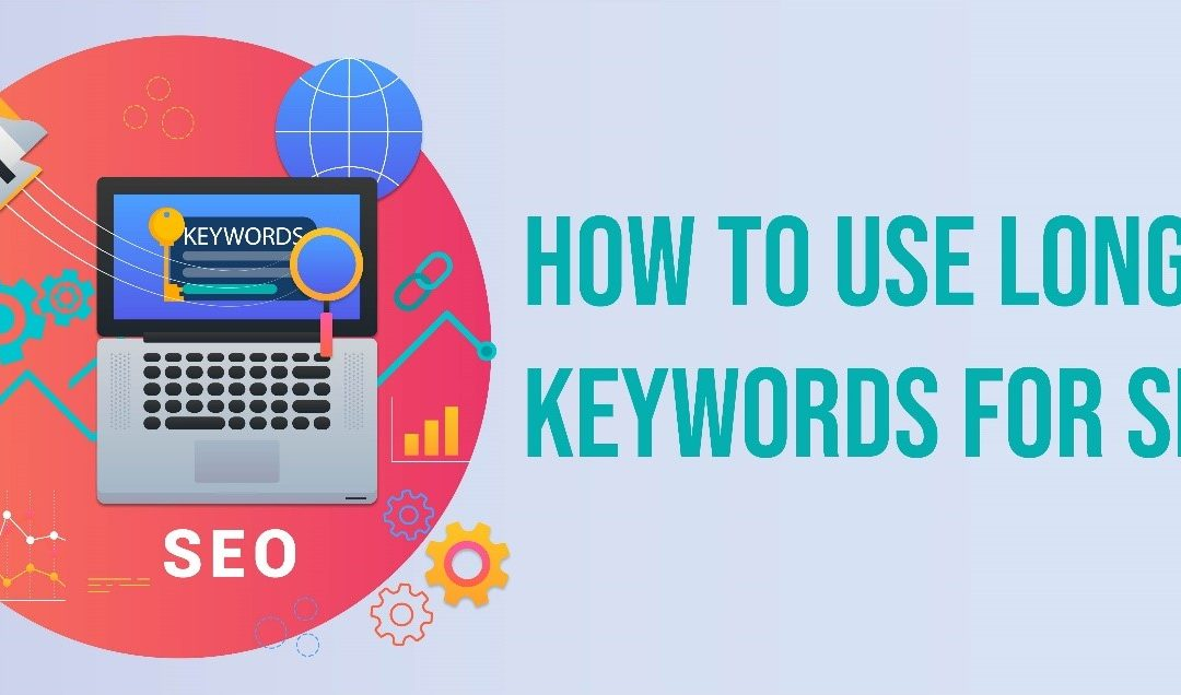 How to Use Long-tail Keywords for SEO
